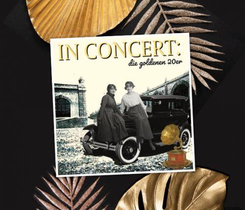 Event: IN CONCERT: Die goldenen Zwanziger